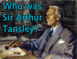 Sir Arthur Tansley biography banner